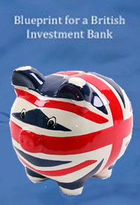 A British Investment Bank: Straw backs it, Mandy backs it, and now Ed backs it - what could possibly go wrong?